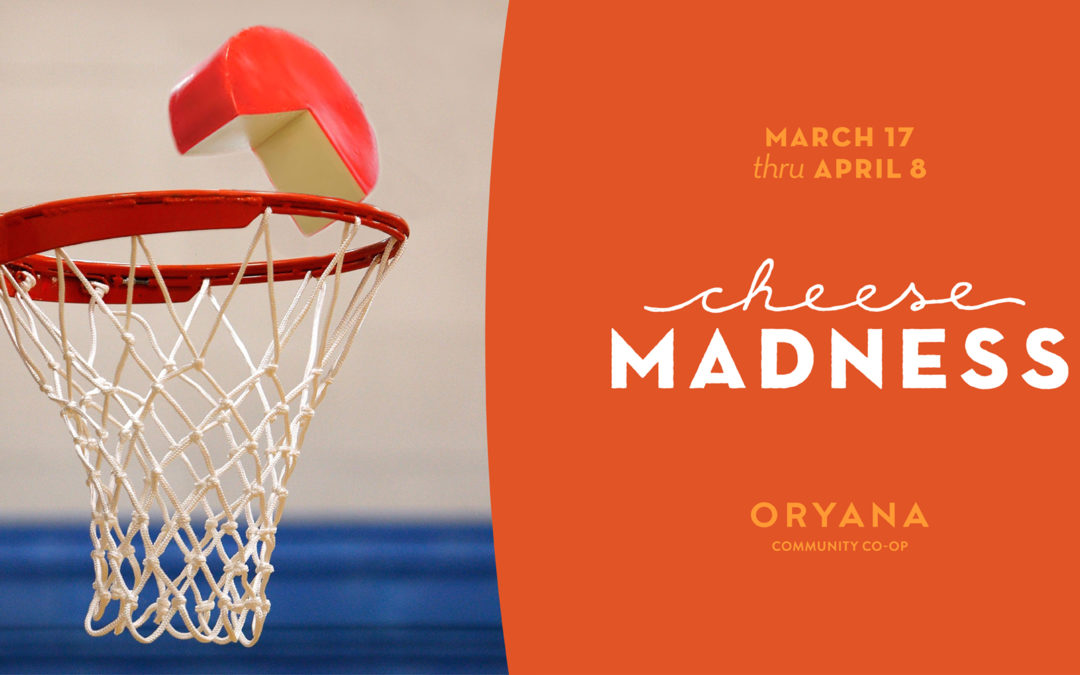 """Oryana """"Cheese Madness"""" Campaign"""